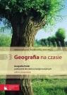 Geografia na czasie Część 3 Podręcznik Geografia Polski Zakres rozszerzony Lenartowicz Barbara, Wilczyńska Ewa, Wójcik Marcin