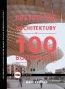 Przyszłość architektury w 100 budynkach Kuschner Marc