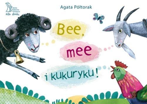 Bee mee i kukuryku Półtorak Agata
