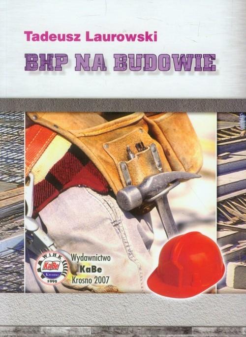 Bhp na budowie Laurowski Tadeusz