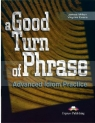 A Good Turn of Phrase. Idioms Student's Book James Milton, Virginia Evans, Bill Blake