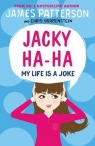 My Life is a JokeJacky Ha-Ha 2 Patterson James