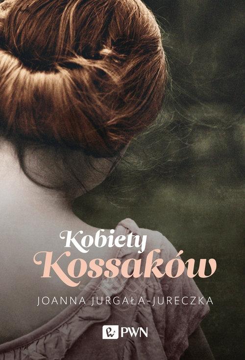 Kobiety Kossaków Jurgała-Jureczka Joanna