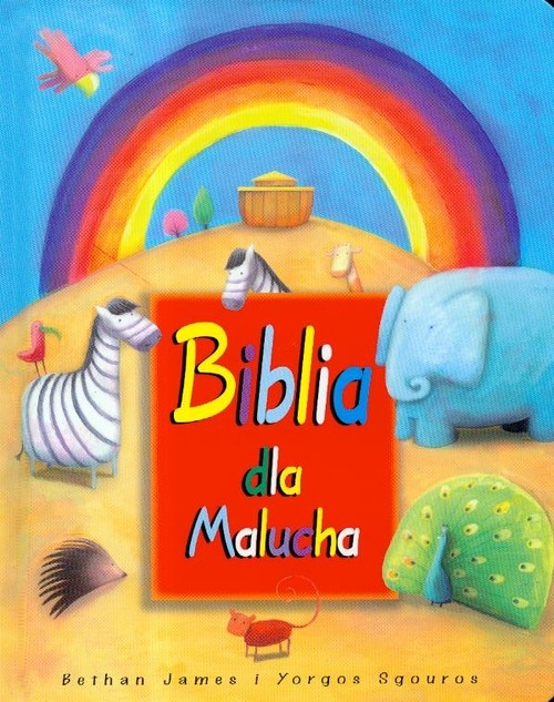 Biblia dla malucha James Bethan, Sgouros Yorgos