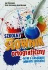 Szkolny słownik ortograficzny wraz z zasadami pisowni polskiej