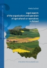 Legal aspects of the organisation and operation of agricultural co-operatives in Suchoń Aneta