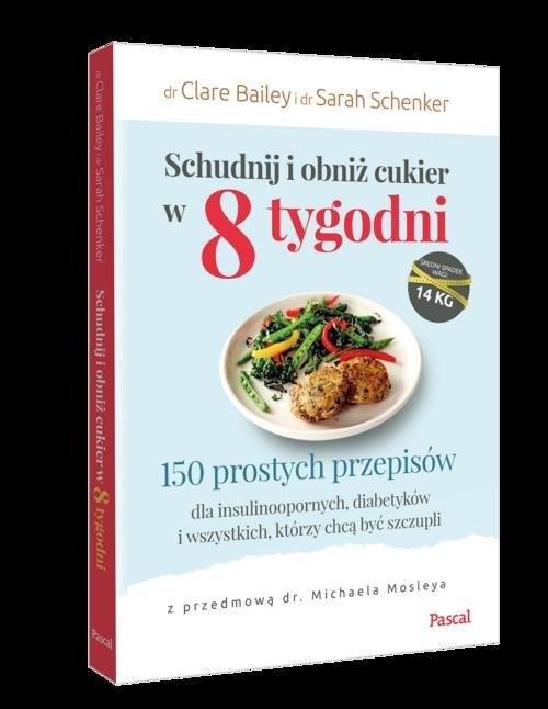 Schudnij i obniż cukier w 8 tygodni Bailey Claire, Schenker Sarah