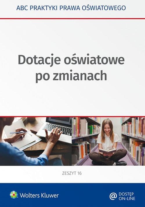 Dotacje oświatowe po zmianach Piszko Agata, Majchrzak Aneta, Marciniak Lidia, Piotrowska-Albin Elżbieta