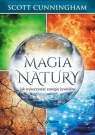 Magia natury Jak wykorzystać energię żywiołów Scott Cunningham