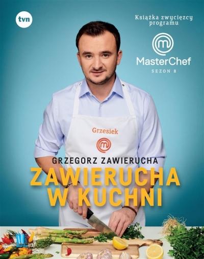 Zawierucha w kuchni. Książka zwycięzcy programu MasterChef Sezon 8 - Zawierucha Grzegorz - książka