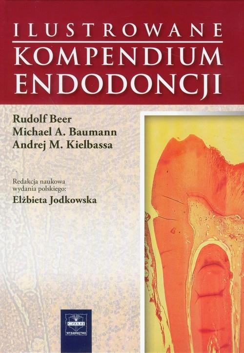 Ilustrowane kompendium endodoncji Beer Rudolf, Baumann Michael A., Kielbassa Andriej M.