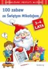 100 zabaw ze Świętym Mikołajem Łamigłówki mądrej główki. 3-4 lat