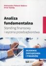 Analiza fundamentalna Standing finansowy i wycena przedsiębiorstwa Pieloch-Babiarz Aleksandra, Sajnóg Artur