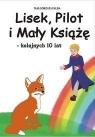 Lisek Pilot i Mały Książę kolejnych 10 lat  Falba Małgorzata