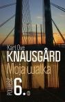Moja walka Księga 6 Karl Ove Knausgrd