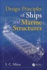Design Principles of Ships and Marine Structures Suresh Chandra Misra