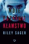 Moje ostatnie kłamstwo Riley Sager