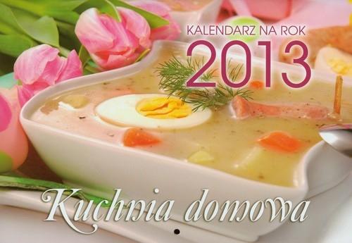 Kalendarz 2013 Kuchnia domowa ,