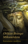 Oblicze Bożego Miłosierdzia Rozważania i modlitwy Guzowski Krzysztof
