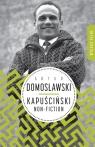 Kapuściński non-fiction Domosławski Artur