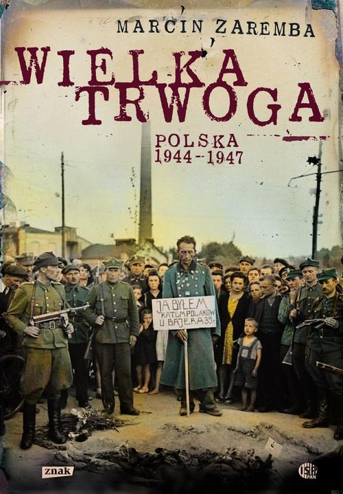 Wielka Trwoga Polska 1944-1947 Zaremba Marcin