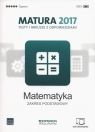 Matematyka Matura 2017 Testy i arkusze Zakres podstawowy Orlińska Marzena