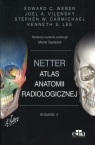 Netter Atlas anatomii radiologicznej E. Weber, red. M. Sąsiadek
