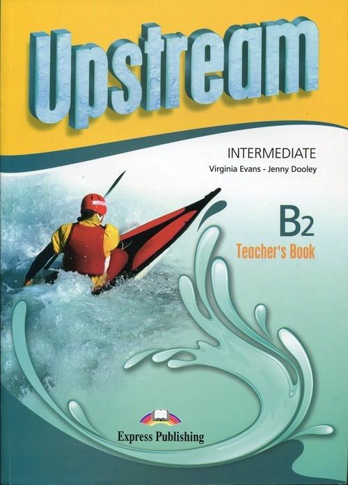 Upstream Intermediate B2 Teacher's Book Evans Virginia, Dooley Jenny