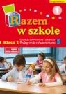 Razem w szkole 3 Edukacja polonistyczna i społeczna Podręcznik z ćwiczeniami Część 1 semestr 2
