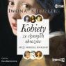 Kobiety ze słynnych obrazów Iwona Kienzler