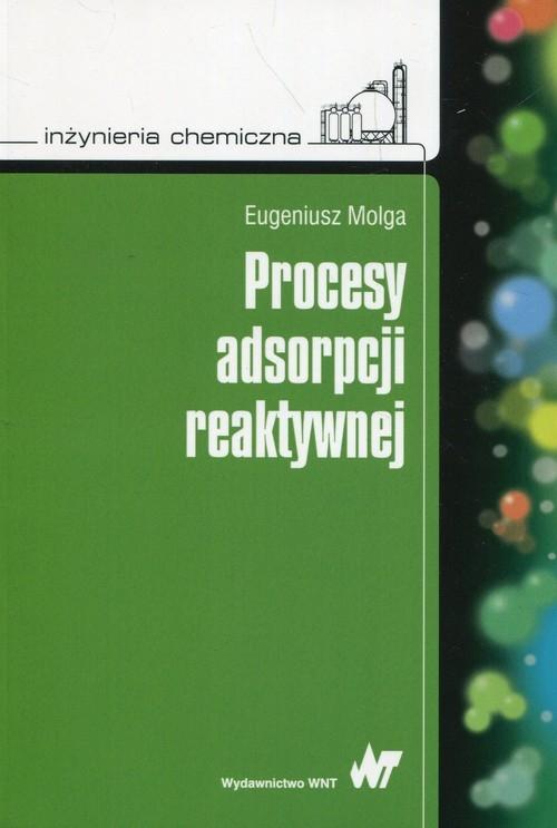 Procesy adsorpcji reaktywnej Molga Eugeniusz
