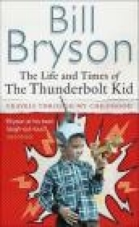 Life and Times of the Thunderbolt Kid  Bryson Bill