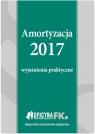 Amortyzacja 2017 Wyjaśnienia praktyczne Trzpioła Katarzyna