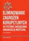 Eliminowanie zagrożeń korupcyjnych w systemie zarządzania organizacją medyczną