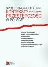 Społeczno-polityczne konteksty współczesnej przestępczości w Polsce Buczkowski Konrad, Czarnecka-Dzialuk Beata, Klaus Witold
