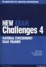 New Exam Challenges 4 Exam Trainer Materiał ćwiczeniowy (Uszkodzona Fricker Rod, Sikorzyńska Anna, Maris Amanda