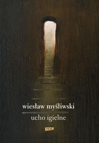 Ucho igielne Wiesław Myśliwski