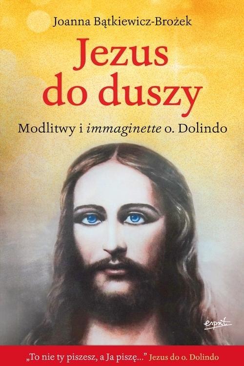 Jezus do duszy Bątkiewicz-Brożek Joanna