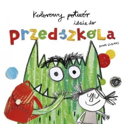 Kolorowy potwór idzie do przedszkola Anna Llenas