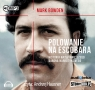 Polowanie na Escobara (audiobook) Bowden Mark