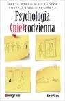 Psychologia (nie)codzienna Stasiła-Sieradzka Marta, Sokół-Siedlińska Aneta