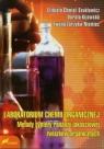 Laboratorium chemii organicznej Metody syntezy i analizy jakościowej Chmiel-Szukiewicz Elżbieta, Kijowska Dorota, Zarzyka-Niemiec Iwona
