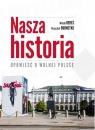 Nasza historia Opowieść o wolnej Polsce