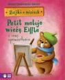 Bajki o misiach Część 4 Petit maluje wieżę Eiffla i inne opowiadania Cholewińska-Szkolik Aniela