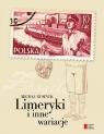 Limeryki i inne wariacje Rusinek Michał