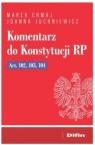 Komentarz do Konstytucji RP Art. 102, 103, 104 Chmaj Marek, Juchniewicz Joanna