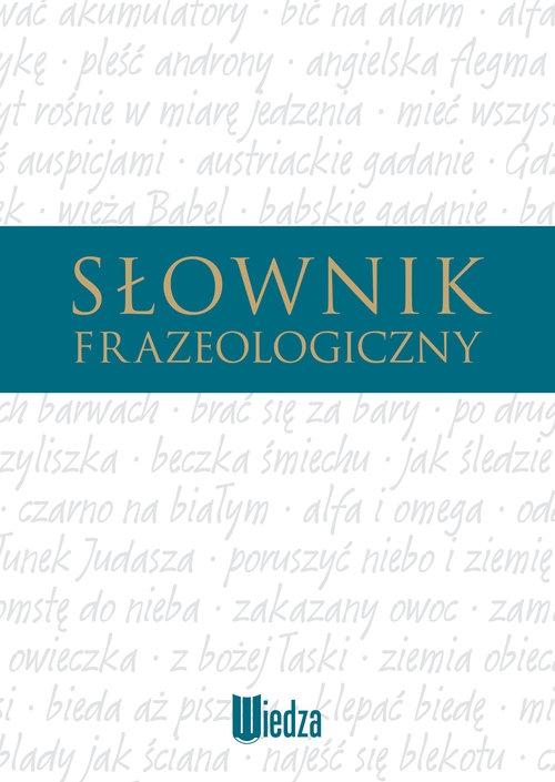 Słownik frazeologiczny Głowińska K.
