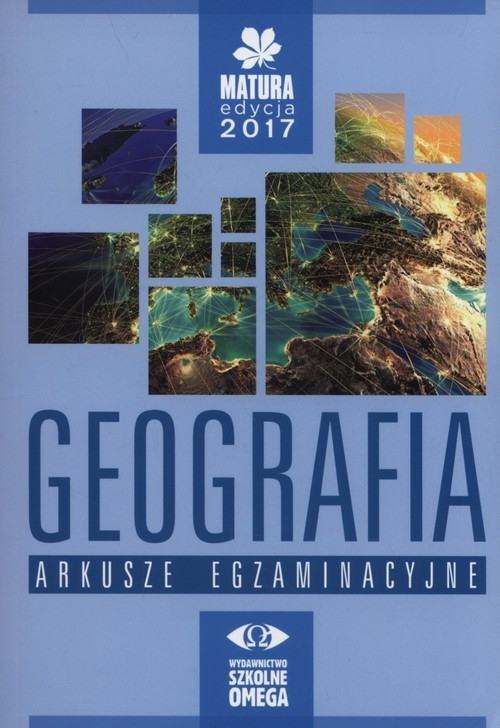 Geografia Matura 2017 Arkusze egzaminacyjne