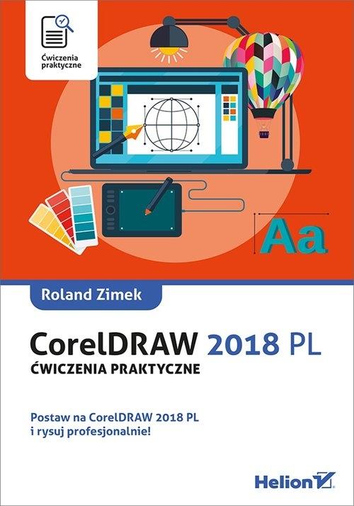 CorelDRAW 2018 PL. Ćwiczenia praktyczne Roland Zimek