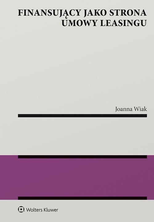 Finansujący jako strona umowy leasingu Wiak Joanna